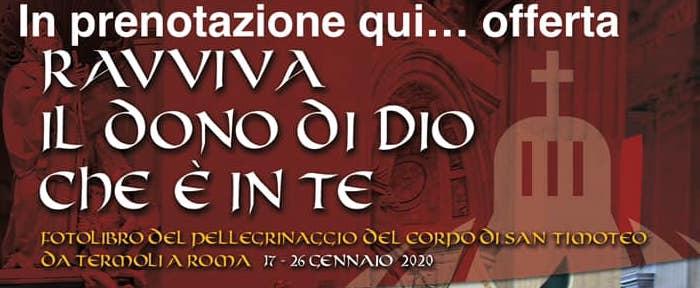 Disponibile il Fotolibro del Pellegrinaggio del Corpo di San Timoteo a Roma